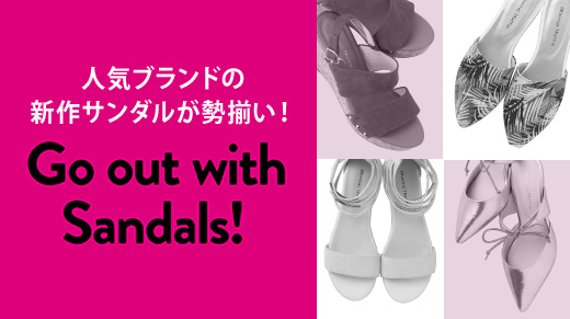 Go out with Sandals!